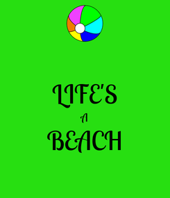 Poster:  LIFE'S A BEACH