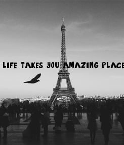 Poster: life takes you amazing places