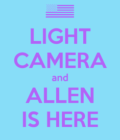 Poster: LIGHT CAMERA and ALLEN IS HERE