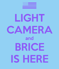 Poster: LIGHT CAMERA and BRICE IS HERE