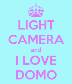 Poster: LIGHT CAMERA and I LOVE DOMO