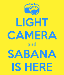 Poster: LIGHT CAMERA and SABANA IS HERE