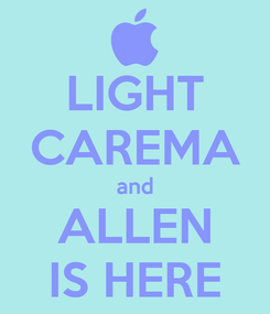 Poster: LIGHT CAREMA and ALLEN IS HERE