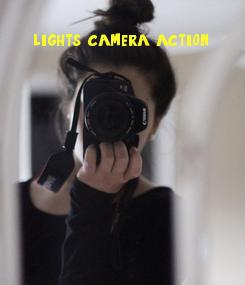 Poster: lights, camera, action