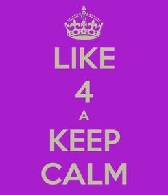 Poster: LIKE 4 A KEEP CALM
