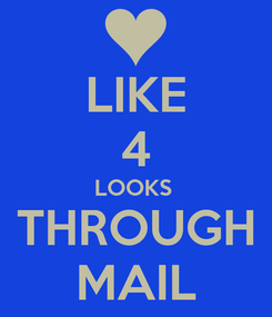 Poster: LIKE 4 LOOKS  THROUGH MAIL