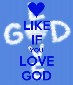 Poster: LIKE IF YOU LOVE GOD