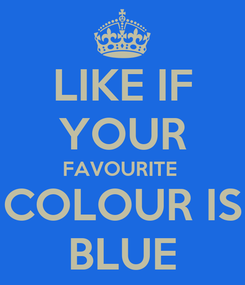 Poster: LIKE IF YOUR FAVOURITE  COLOUR IS BLUE