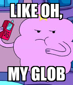 Poster: LIKE OH, MY GLOB