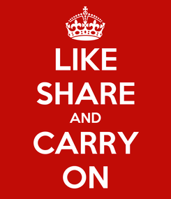 Poster: LIKE SHARE AND CARRY ON
