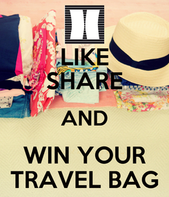 Poster: LIKE SHARE AND WIN YOUR TRAVEL BAG