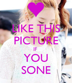 Poster: LIKE THIS PICTURE IF  YOU SONE