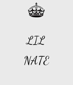 Poster:  LIL  NATE