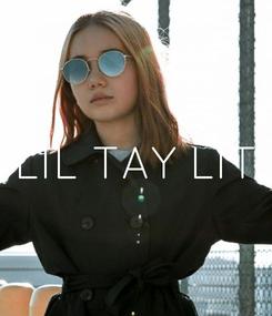 Poster: LIL TAY LIT