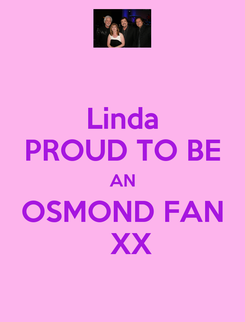 Poster: Linda PROUD TO BE AN OSMOND FAN   XX