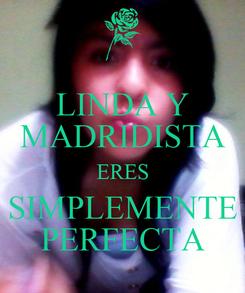 Poster: LINDA Y MADRIDISTA ERES SIMPLEMENTE PERFECTA