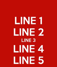 Poster: LINE 1 LINE 2 LINE 3 LINE 4 LINE 5