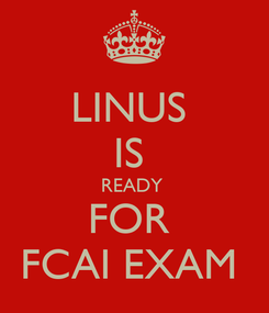 Poster: LINUS  IS  READY  FOR  FCAI EXAM