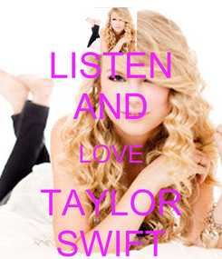 Poster: LISTEN AND LOVE TAYLOR SWIFT