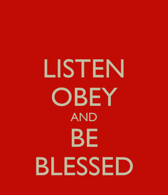 Poster: LISTEN OBEY AND BE BLESSED