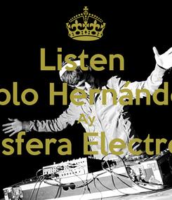 Poster: Listen  Pablo Hernández  Ay Atmósfera Electrónica