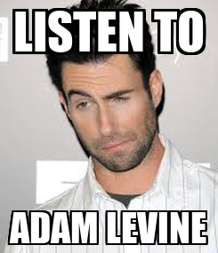 Poster: LISTEN TO ADAM LEVINE