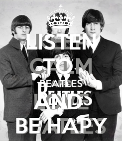 Poster: LISTEN TO  BEATLES AND  BE HAPY