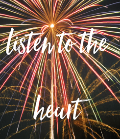 Poster: listen to the   heart