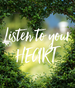 Poster: Listen to your HEART