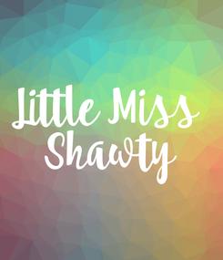 Poster: Little Miss  Shawty