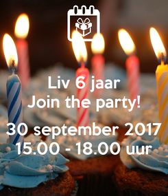 Poster: Liv 6 jaar Join the party!  30 september 2017 15.00 - 18.00 uur