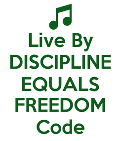 Poster: Live By DISCIPLINE EQUALS FREEDOM Code