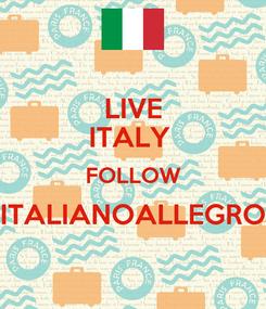 Poster: LIVE ITALY  FOLLOW ITALIANOALLEGRO