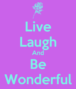 Poster: Live Laugh And Be Wonderful