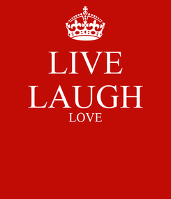 Poster: LIVE LAUGH LOVE