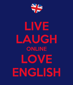 Poster: LIVE LAUGH ONLINE LOVE ENGLISH