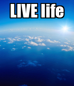 Poster: LIVE life