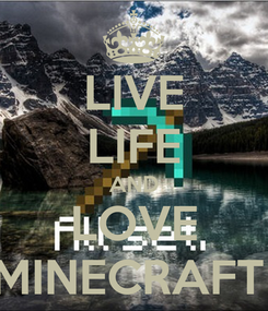 Poster: LIVE LIFE AND LOVE MINECRAFT