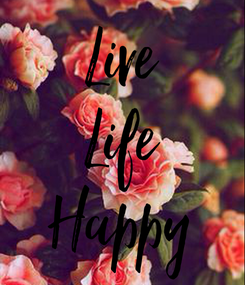 Poster: Live Life Happy