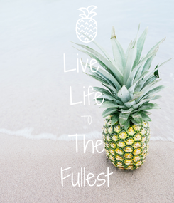 Poster: Live  Life T0 The Fullest