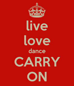 Poster: live love dance CARRY ON