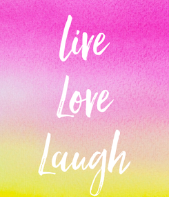 Poster: live Love Laugh