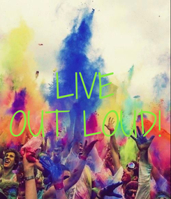 Poster: LIVE OUT LOUD!