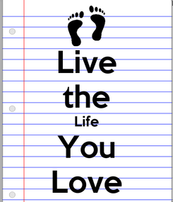 Poster: Live the Life You Love