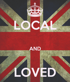 Poster: LOCAL  AND  LOVED