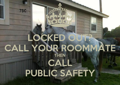 Poster: LOCKED OUT? CALL YOUR ROOMMATE THEN CALL PUBLIC SAFETY