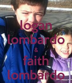 Poster: logan lombardo & faith lombardo