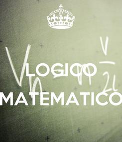 Poster:  LOGICO  MATEMATICO