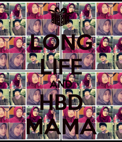 Poster: LONG LIFE AND HBD MAMA