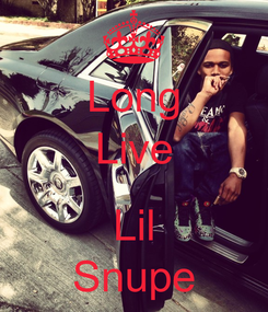 Poster: Long Live  Lil Snupe